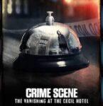 "Netflix「事件現場から: セシルホテル失踪事件」─""死のホテル""がもたらす暗黒史とエリサ・ラム事件の陰謀とは"