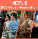 2021年アカデミー賞 Netflixオリジナル作品の全35部門ノミネート一覧