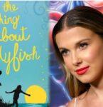 ミリー・ボビー・ブラウンがNetflix新作映画に出演決定! ─人気小説「The Thing About Jellyfish」を映像化